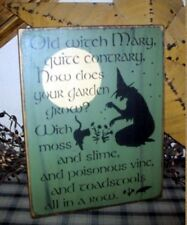 PRIMITIVE HALLOWEEN SIGN~OLD WITCH~HOW~YOUR GARDEN GROW