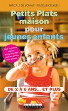 PETITS PLATS MAISON POUR JEUNES ENFANTS RECETTES ÉQUILIBRÉES - PASCALE DE LOMA