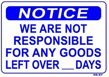 """Not Responsible for Goods Left Over ___ Days 10""""x14"""" Sign - RS-57"""