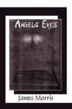 Angels Eyes: By James Morris