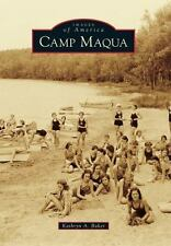 Images of America: Camp Maqua by Kathryn A. Baker (2015, Paperback)