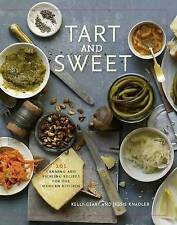 NEW Tart and Sweet: 101 Canning and Pickling Recipes for the Modern Kitchen