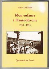 Mon enfance à Haute-Rivoire 1941-1955 Lyonnais et Forez Rémi Cuisinier
