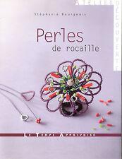 """LIVRE LOISIR CREATIF """" PERLES DE ROCAILLE """" STEPHANIE BOURGEOIS TEMPS APPRIVOISE"""