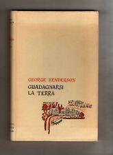 george hemderson - guadagnarsi la terra - edizioni agricole bologna -1950