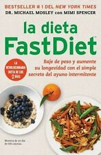 La dieta FastDiet: Baje de peso y aumente su longevidad con el simple -ExLibrary