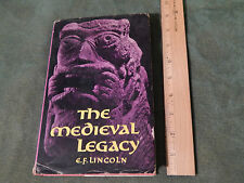 "The Medieval Legacy by E.F. Lincoln (HCwDJ, 1961) ""Britain's Unwritten History"""
