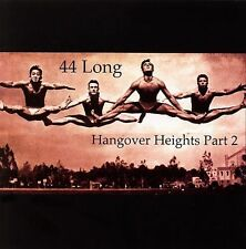 Hangover Heights, Pt. 2 * by 44 Long (CD, Apr-2006, In Music We Trust)