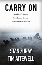 NEW Carry On: Stan Zuray's Journey from Boston Greaser to Alaskan Homesteader