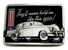 Classic American Car Belt Buckle They'll Never Build 'Em Like This Again Design