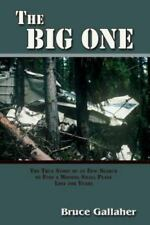 The Big One, The True Story of an Epic Search to Find a Missing Small Plane Lost