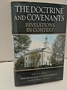 The Doctrine and Covenants : Revelations in Context: The 37th Annual Sidney B.