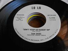 Sam Dees NORTHERN SOUL DEEP SOUL DJ DEMO 45 Dont Keep Me Hangin On / Its All Wro