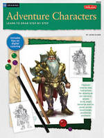Drawing: CS12: Adventure Characters (Learn to Draw Step by Step),Jacob Glaser,Ne