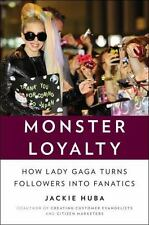 Monster Loyalty: How Lady Gaga Turns Followers into Fanatics-ExLibrary