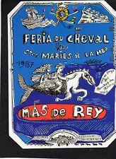 ETIQUETTE MAS DE REY FERIA DU CHEVAL STES MARIES DE LA MER 1987    §10/12/16§