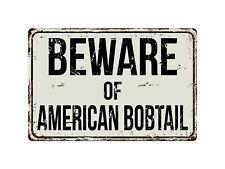 "111Vs Beware Of American Bobtail 8 ""x 12"" Vintage Aluminum Retro Metal Sign"