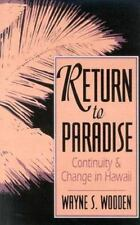 Return to Paradise: Continuity and Change in Hawaii: By Wooden, Wayne