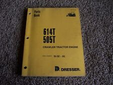 Komatsu Dresser 614T 505T TD-15E- Crawler Tractor Engine Parts Catalog Manual