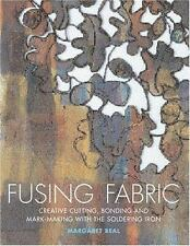 Fusing Fabric: Creative Cutting, Bonding and Mark-Making with the Soldering Iron