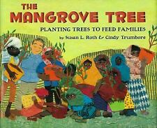 The Mangrove Tree : Planting Trees to Feed Families by Susan L. Roth and...