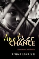 Another Chance : But Here Are No Chances by Zeinab Bouzekri (2011, Paperback)
