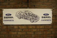 Ford Sierra Sapphire rs Cosworth  large pvc  WORK SHOP BANNER garage  SHOW