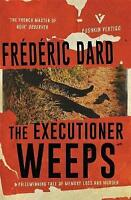 The Executioner Weeps (Pushkin Vertigo) by Frédéric Dard, NEW Book, (Paperback)