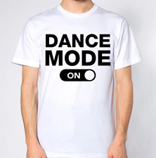 NEW tshirt Dance Mode On Womens or Mens White Large