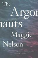 The Argonauts by Maggie Nelson 9780993414916 | Brand New | Free UK Shipping