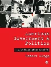 American Government and Politics: A Concise Introduction by Robert P. Singh...