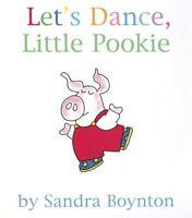 Lets Dance, Little Pookie by Sandra Boynton