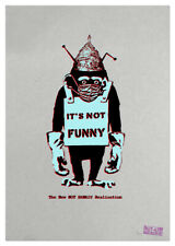 New NOT BANKSY Realisation IT'S NOT FUNNY Screen Print SECOND EDITION, Signed