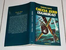 Saburo Sakai CACCIA ZERO SAMURAI - Longanesi 1977 WWII Kamikaze Giappone