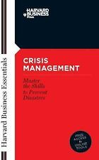 Crisis Management: Mastering the Skills to Prevent Disasters (Harvard Business E