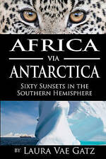 NEW Africa via Antarctica: Sixty Sunsets in the Southern Hemisphere