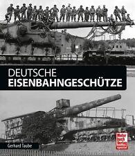 DEUTSCHE Eisenbahngeschütze Fernkampfgeschütze Dora Geschütz Artillerie Buch NEU