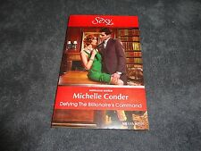 DEFYING THE BILLIONAIRE'S COMMAND BY MICHELLE CONDER  +SEP2016-MILLS & BOON+SEXY