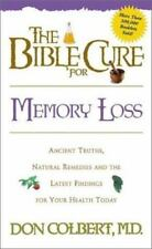 The Bible Cure for Memory Loss: Ancient Truths, Natural Remedies and the Latest