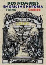 DOS Nombres en Origen e Historia : Taino y Caribe. Teoria de Catay by Prof...