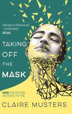Taking Off the Mask   Claire Musters