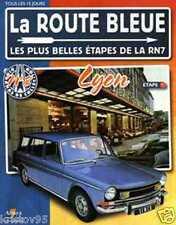 FASCICULE BOOKLET ROUTE BLEUE LES PLUS BELLES ETAPES RN7 LYON N° 8 SIMCA 1501S