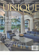 UNIQUE HOMES, THE ULTIMATE RESOURCE FOR LUXURY REAL STATE,  FALL, 2016 THE RESOR