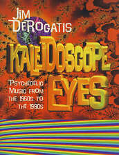 Kaleidoscope Eyes: Psychedelic Music From the 1960s to the 1990s-ExLibrary