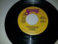 """FATBACK Is This The Future? / Double Love Affair SPRING 3032 45 VINYL 7"""" RECORD"""