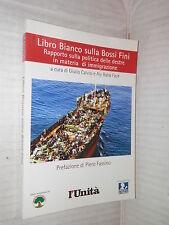 LIBRO BIANCO SULLA BOSI FINI Rapporto politica destre immigrazione Calvisi Faye