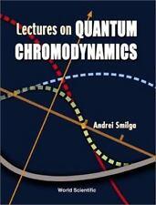 Lectures on Quantum Chromodynamics by Andre Smilga (2001, Hardcover)