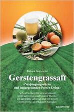 Gerstengrassaft, von Barbara Simonsohn, 15. Auflage von 2012