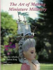 ART OF MAKING MINIATURE MILLINERY BOOK - Make Doll Hats antique & contemp dolls