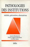 Pathologies des institutions - Réalités, prévention, alternatives